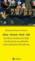 """Adam - Henoch - Noah - Ijob"" von Muhammad Sameer Murtaza"