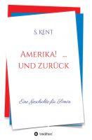 """""""Amerika! ... und zurück"""" von S. Kent"""