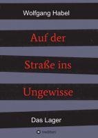 """""""Auf der Straße ins Ungewisse"""" von Wolfgang Habel"""