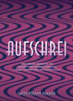 """""""Aufschrei"""" von Wolfram Hahn"""