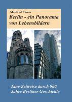 """""""Berlin - ein Panorama von Lebensbildern"""" von Manfred Ehmer"""