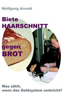 """""""Biete HAARSCHNITT gegen BROT"""" von Wolfgang Arnold"""
