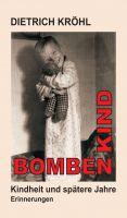 """""""Bombenkind"""" von Dietrich Kröhl"""