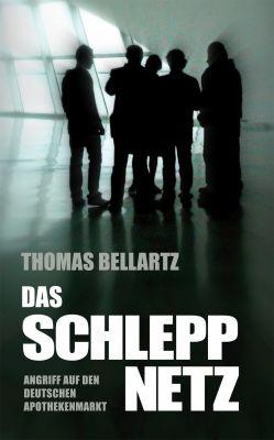 """Buchcover """"Das Schleppnetz. Angriff auf den deutschen Apothekenmarkt"""""""