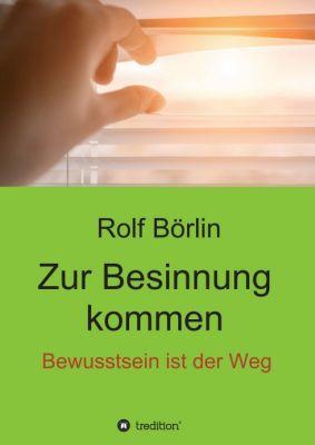 Rolf Börlin: Zur Besinnung kommen