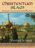 """""""Christentum - Islam"""" von Frithjof Schuon"""