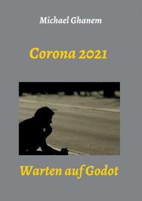"""Corona 2021"" von Michael Ghanem"
