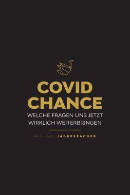 """""""Covid Chance"""" von Michael Jagersbacher"""