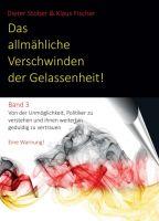 """""""Das allmähliche Verschwinden der Gelassenheit!"""" von Dr. Dieter Stober und Prof. Dr. Klaus Fischer"""