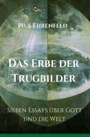 """""""Das Erbe der Trugbilder"""" von Pius Ehrenfeld"""