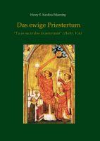 """""""Das ewige Priestertum"""" von Henry E. Kardinal Manning"""