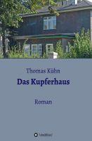 """""""Das Kupferhaus"""" von Thomas Kühn"""