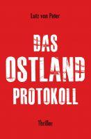 """""""Das Ostland-Protokoll"""" von Lutz von Peter"""