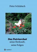 """""""Das Patriarchat"""" von Peter Schlabach"""