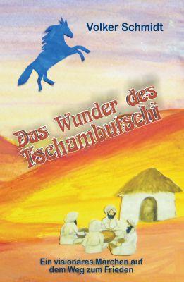 """""""Das Wunder des Tschambutschi"""" von Volker Schmidt"""