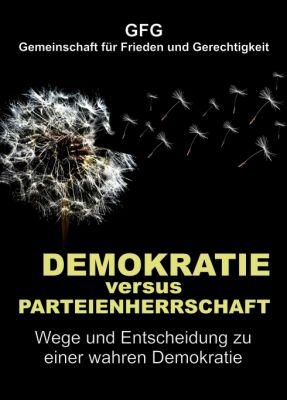 """""""Demokratie versus Parteienherrschaft"""" von GFG Gemeinschaft für Frieden und Gerechtigkeit"""