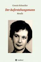 """""""Der Auferstehungsmann"""" von Connie Schneider"""