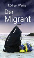 """""""Der Migrant"""" von Rüdiger Wenke"""