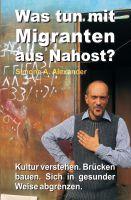 """""""Was tun mit Migranten aus Nahost?"""" von Simone A. Alexander"""