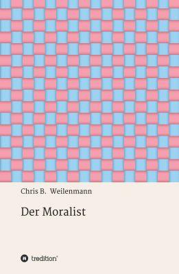 """""""Der Moralist"""" von Chris B. Weilenmann"""