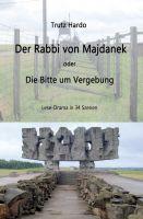 """""""Der Rabbi von Majdanek: Bitte um Vergebung"""" von Trutz Hardo"""