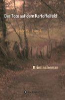 """""""Der Tote auf dem Kartoffelfeld"""" von Peter W. Lausk"""
