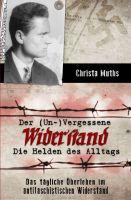 """""""Der (Un-)Vergessene Widerstand"""" von Christa Muths"""