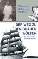 """""""Der Weg zu den """"Grauen Wölfen"""""""" von Wolfgang Meyer"""