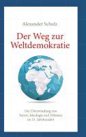 """""""Der Weg zur Weltdemokratie"""" von Alexander Schulz"""