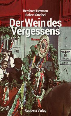 """Robert Streibel und Bernhard Herrman: """"Der Wein des Vergessens"""""""