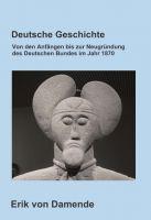 """""""Deutsche Geschichte"""" von Erik von Damende"""