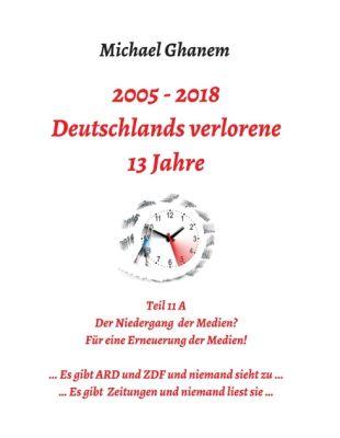 """""""Deutschlands verlorene 13 Jahre"""" von Michael Ghanem"""