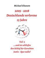 """""""Deutschlands verlorene 13 Jahre Teil 6"""" von Michael Ghanem"""