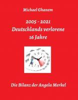 Deutschlands verlorene 16 Jahre - Die Bilanz der Angela Merkel