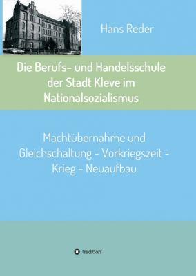 """""""Die Berufs- und Handelsschule der Stadt Kleve im Nationalsozialismus"""" von"""
