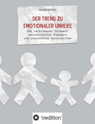 """""""Der Trend zu emotionaler Unreife"""" von Klaus Nitsch"""