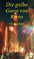 """""""Die gelbe Gasse von Kairo"""" von Anja Abdelkader"""