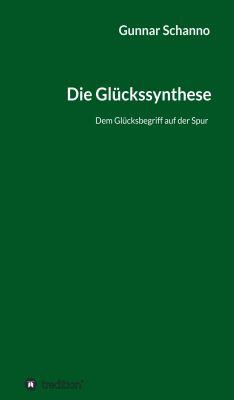 """""""Die Glückssynthese"""" von Gunnar Schanno"""