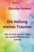 """""""Die Heilung meines Traumas"""" von Christine Striebel"""
