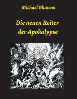 """""""Die neuen Reiter der Apokalypse"""" von Michael Ghanem"""