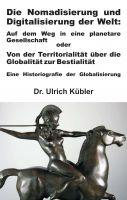 """""""Die Nomadisierung und Digitalisierung der Welt"""" von Ulrich Kübler"""