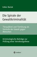 """""""Die Spirale der Gewaltkriminalität"""" von Volker Mariak"""