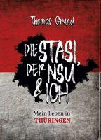 Die Stasi, der NSU & ich - Mein Leben in Thüringen
