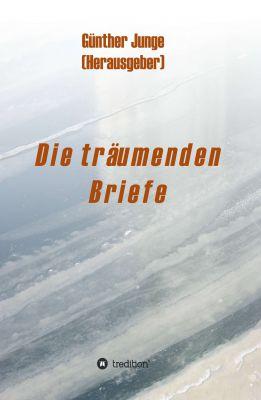 """""""Die träumenden Briefe"""" von Günther Junge"""