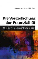 """""""Die Verzeitlichung der Potenzialität"""" von Jan-Philipp Schramm"""