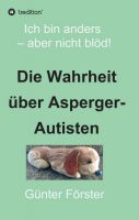 """""""Die Wahrheit über Asperger-Autisten"""" von Günter Förster"""