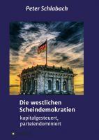 """""""Die westlichen Scheindemokratien"""" von Peter Schlabach"""