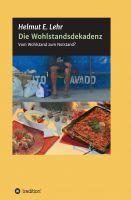 """""""Die Wohlstandsdekadenz"""" von Helmut E. Lehr"""