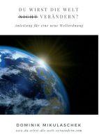 """""""Du wirst die Welt (nicht) verändern?"""" von Dominik Mikulaschek"""