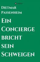 """""""Ein Concierge bricht sein Schweigen"""" von Dietmar Passenheim"""